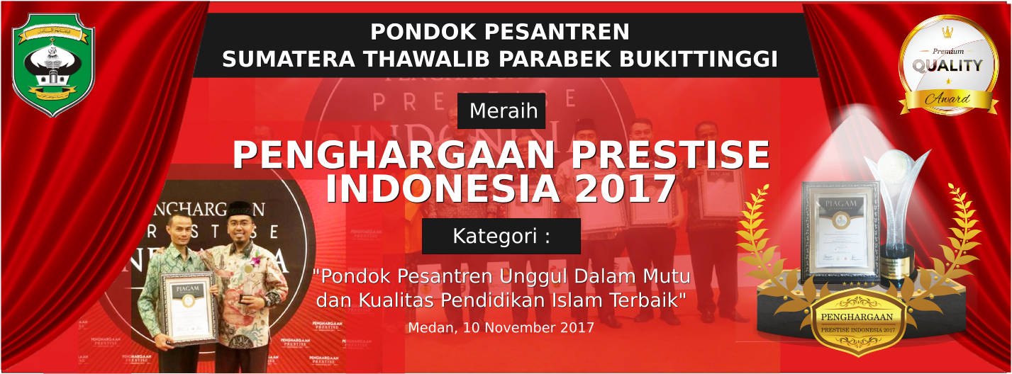 PONDOK PESANTREN SUMATERA THAWALIB PARABEK BUKITTINGGI MERAIH PENGHARGAAN PRESTISE INDONESIA 2017
